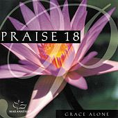 Play & Download Praise 18 - Grace Alone by Various Artists | Napster