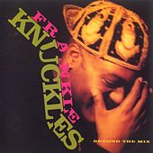 Beyond The Mix by Frankie Knuckles