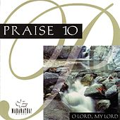 Praise 10 - O Lord, My Lord by Maranatha! Music