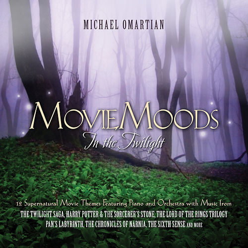 Play & Download Movie Moods: In the Twilight - 12 Supernatural Movie Themes Featuring Piano And Orchestra by Michael Omartian | Napster