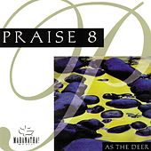 Play & Download Praise 8 - As The Deer by Maranatha! Music | Napster
