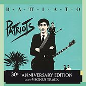 Play & Download Patriots 30th Anniversary Edition by Franco Battiato | Napster