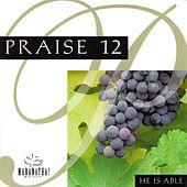 Play & Download Praise 12 - He Is Able by Maranatha! Music | Napster