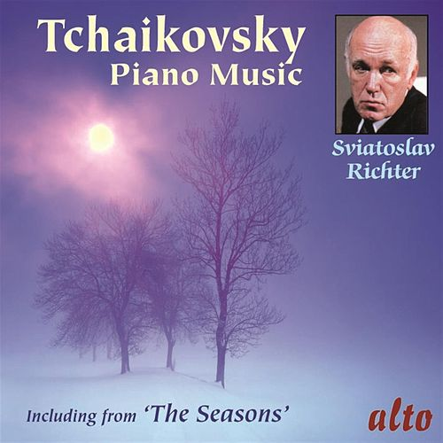 Play & Download TCHAIKOVSKY: Piano Music - including The Seasons by Sviatoslav Richter | Napster