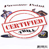 Play & Download Certified Trill by Pressure Point | Napster