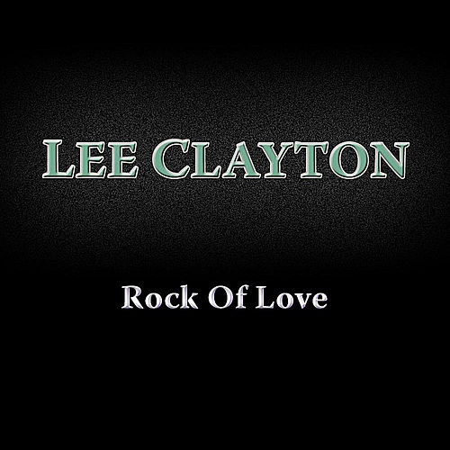 Rock of Love by Lee Clayton