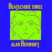 Play & Download Beatlesque Three by Alan Bernhoft | Napster