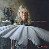 Nanyehi-Beloved Woman of the Cherokee by Becky Hobbs