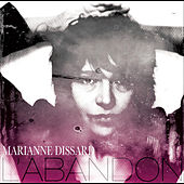 Play & Download L'Abandon by Marianne Dissard | Napster