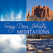 Archangel Michael Protection and Grounding Meditations by Sunny Dawn Johnston by Sunny Dawn Johnston