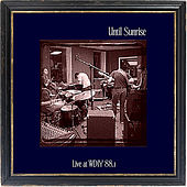 Play & Download Live at WDIY 88.1 by Until Sunrise | Napster