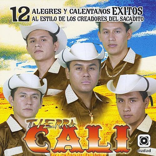 Play & Download 12 Alegres y Calentanos Exitos by Tierra Cali | Napster