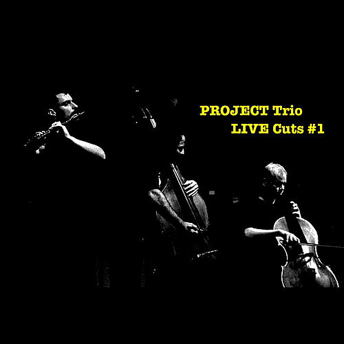 Play & Download Project Trio Live Cuts: #1 by Project Trio | Napster
