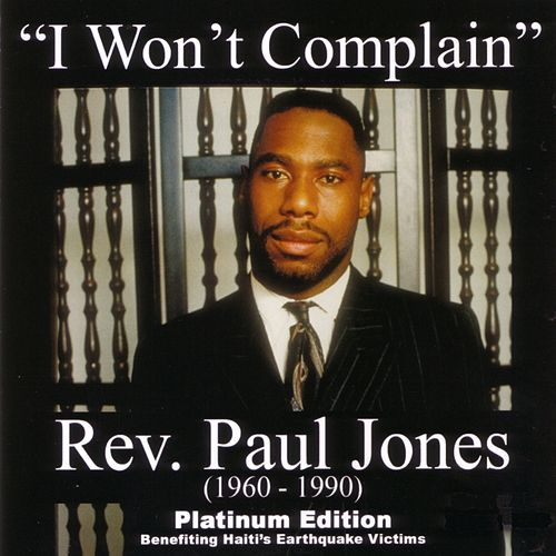 Play & Download I Won't Complain: Platinum Edition by Rev. Paul Jones | Napster