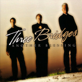 Play & Download Another Blessing by Three Bridges | Napster