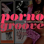 Porno Groove: The Sound of 70's Adult Fims by The Upstroke