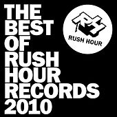 Best Of Rush Hour – 2010 by Various Artists