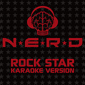 Play & Download Rock Star (Karaoke Version) by N.E.R.D. | Napster