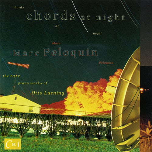 Play & Download Chords At Night - The Rare Piano Works of Otto Luening by Marc Peloquin | Napster