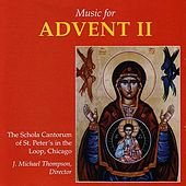 Play & Download Music For Advent II by The Schola Cantorum of St. Peter's in the Loop | Napster
