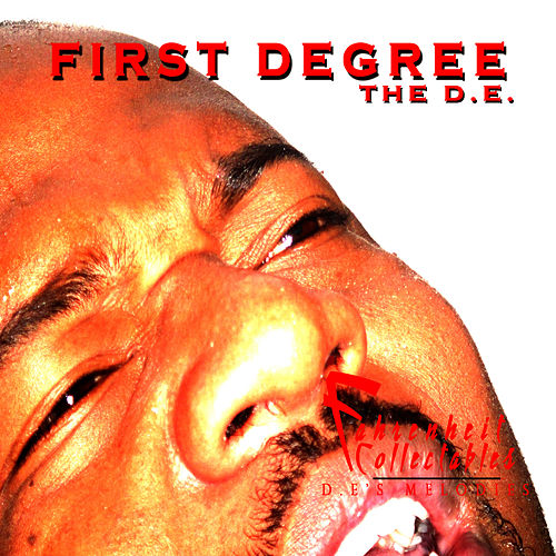 Play & Download Fahrenheit Collectables, D.E 's Melodies by First Degree The D.E. | Napster