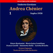 Play & Download Giordano: Andrea Chénier, Vol. 1 [1958] by Franco Corelli | Napster