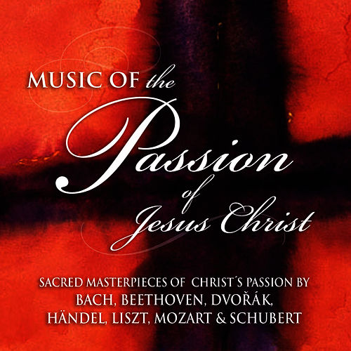 Play & Download Music of the Passion of Jesus Christ by The London Fox Players | Napster