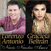Play & Download Nacio Nuestro Amor by Lorenzo Antonio | Napster