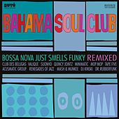 Bossa Nova Just Smells Funky - REMIXED by The Bahama Soul Club