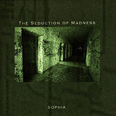 Play & Download The Seduction of Madness by Sophia | Napster