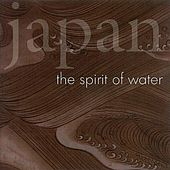 Japan: The Spirit of Water by Various Artists