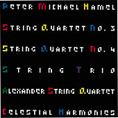 Hamel: String Quartet No. 3, String Quartet No. 4, String Trio by Alexander String Quartet