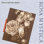 Play & Download Rosa Mystica by Therese Schroeder-Sheker | Napster