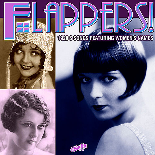 Play & Download Flappers! 1920s Songs Featuring Women's Names by Various Artists | Napster