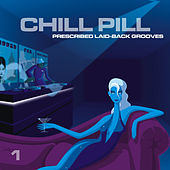 Chill Pill, Vol. 1 by Various Artists