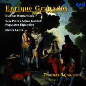 Granados: Escenas Romanticas, Etc. by Thomas Rajna