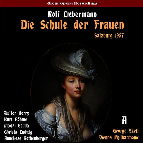 Liebermann: Die Schule der Frauen (The School for Wives), Vol. 1 [Live Salzburg Festival 1957] by Vienna Philharmonic
