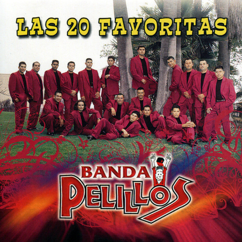 Play & Download Las 20 Favoritas by Banda Pelillos | Napster