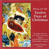 Music For The Twelve Days Of Christmas by The Schola Cantorum of St. Peter's in the Loop