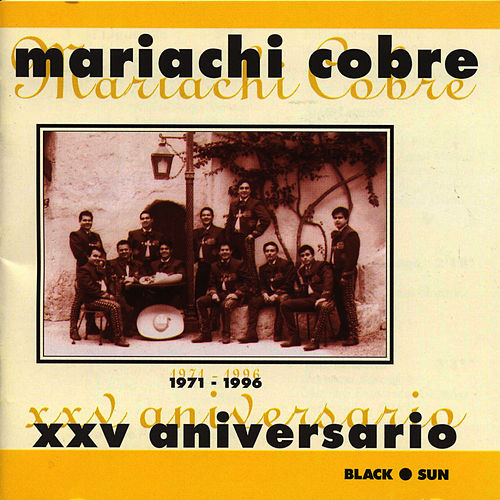 Play & Download XXV Aniversario (1971-1996) by Mariachi Cobre | Napster