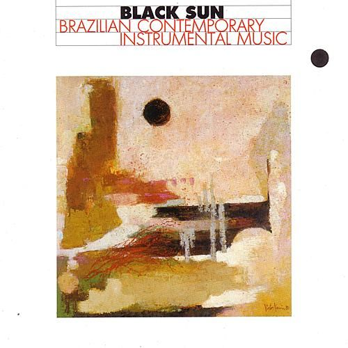 Black Sun / Brazilian Contemporary Instrumental Music by Various Artists