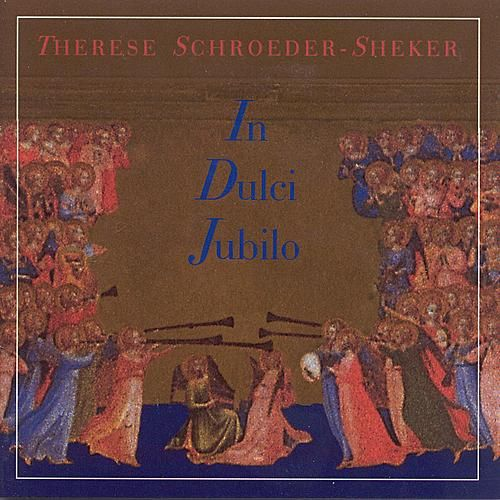 In Dulci Jubilo by Therese Schroeder-Sheker