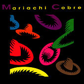 Play & Download Mariachi Cobre by Mariachi Cobre | Napster