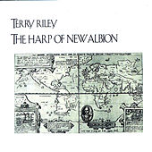 Play & Download Riley: The Harp of New Albion by Terry Riley | Napster