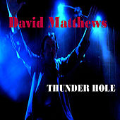 Play & Download Thunder Hole by David Matthews | Napster