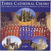 Play & Download Three Cathedral Choirs - for the 1999 Festival by Gloucester CathedralChoir | Napster