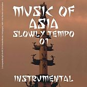 Music of Asia - Instrumental; Slow - 01 by Various Artists