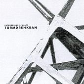 Play & Download Turmdrehkran by Patenbrigade: Wolff | Napster