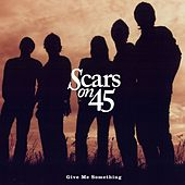Give Me Something EP by Scars On 45