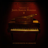 Play & Download Adorando Con Jesús Adrian Romero by The Worship Band | Napster